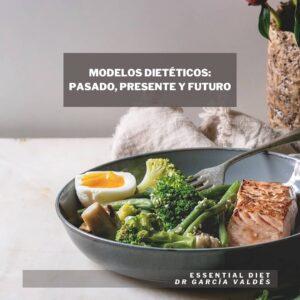 Modelos dietéticos. Dr. García Valdés